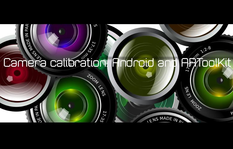 Camera calibration: Android and ARToolKit - Augment My World
